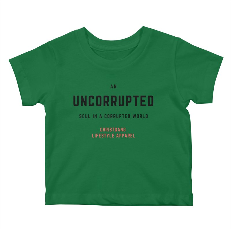 Uncorrupted Kids Baby T-Shirt by ChristGang Apparel