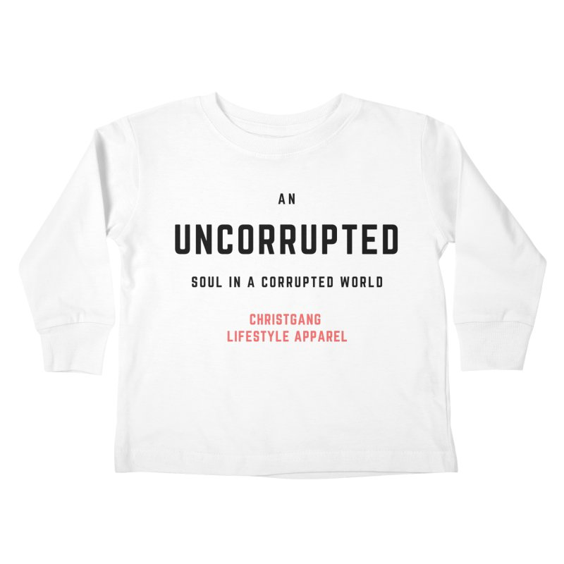 Uncorrupted Kids Toddler Longsleeve T-Shirt by ChristGang Apparel