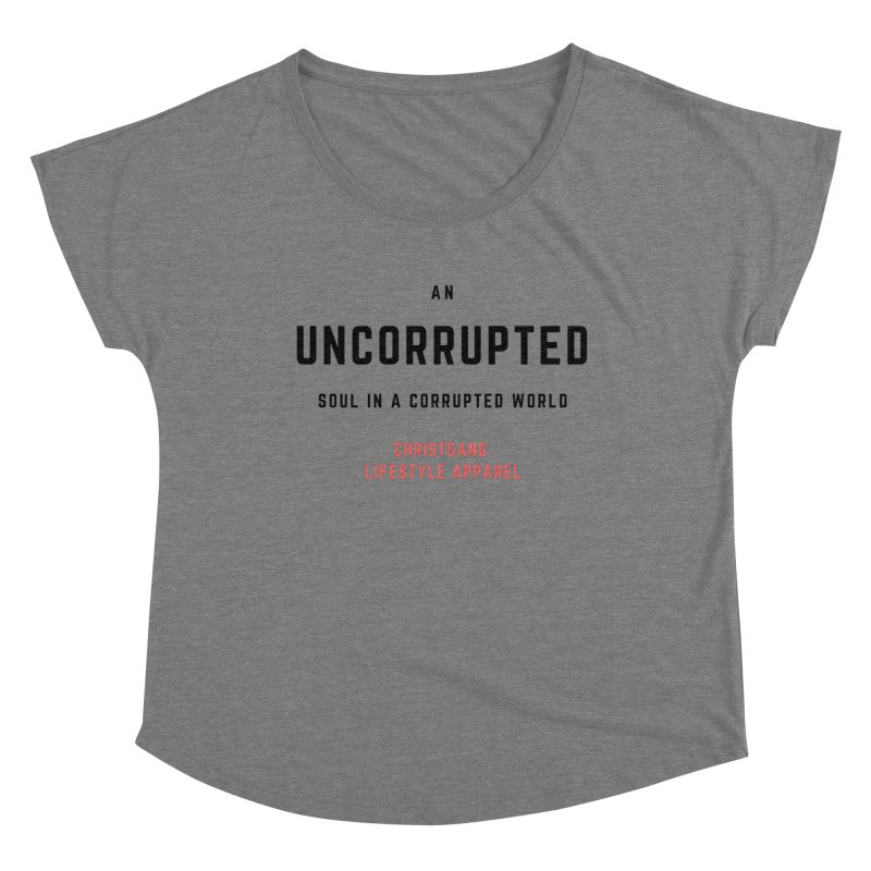 Uncorrupted Women's Scoop Neck by ChristGang Apparel