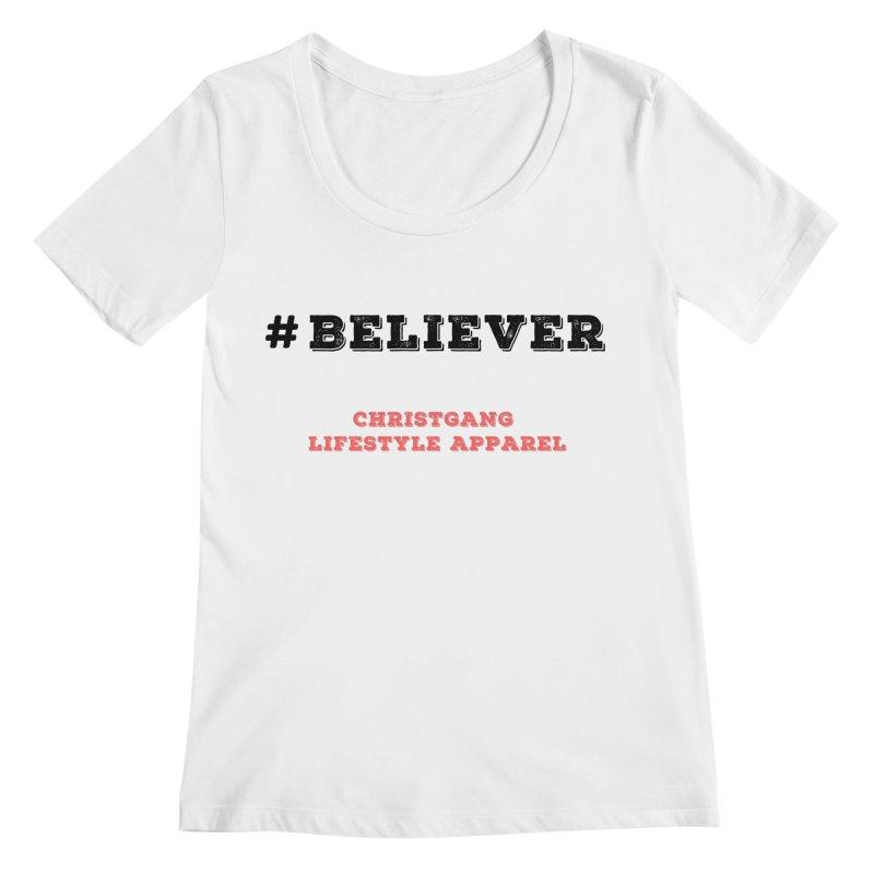 #Believer Women's Regular Scoop Neck by ChristGang Apparel