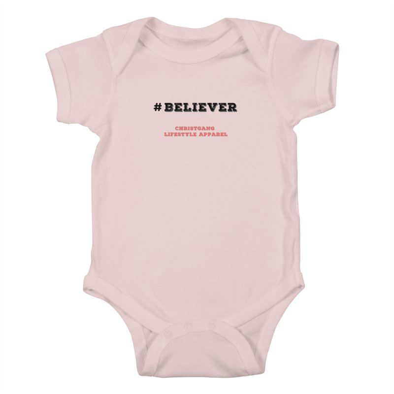 #Believer Kids Baby Bodysuit by ChristGang Apparel