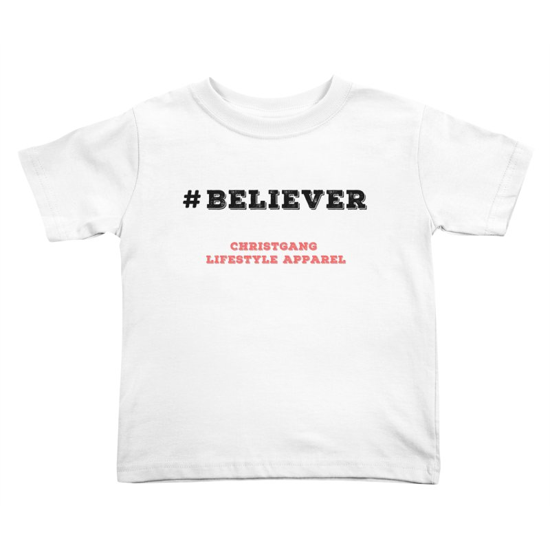 #Believer Kids Toddler T-Shirt by ChristGang Apparel