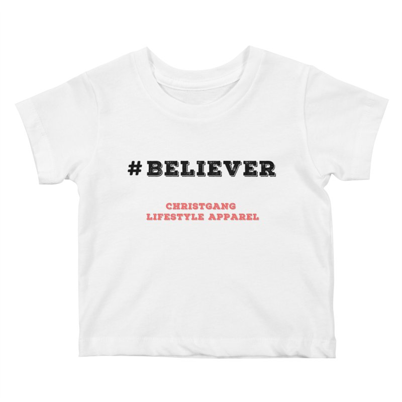 #Believer Kids Baby T-Shirt by ChristGang Apparel
