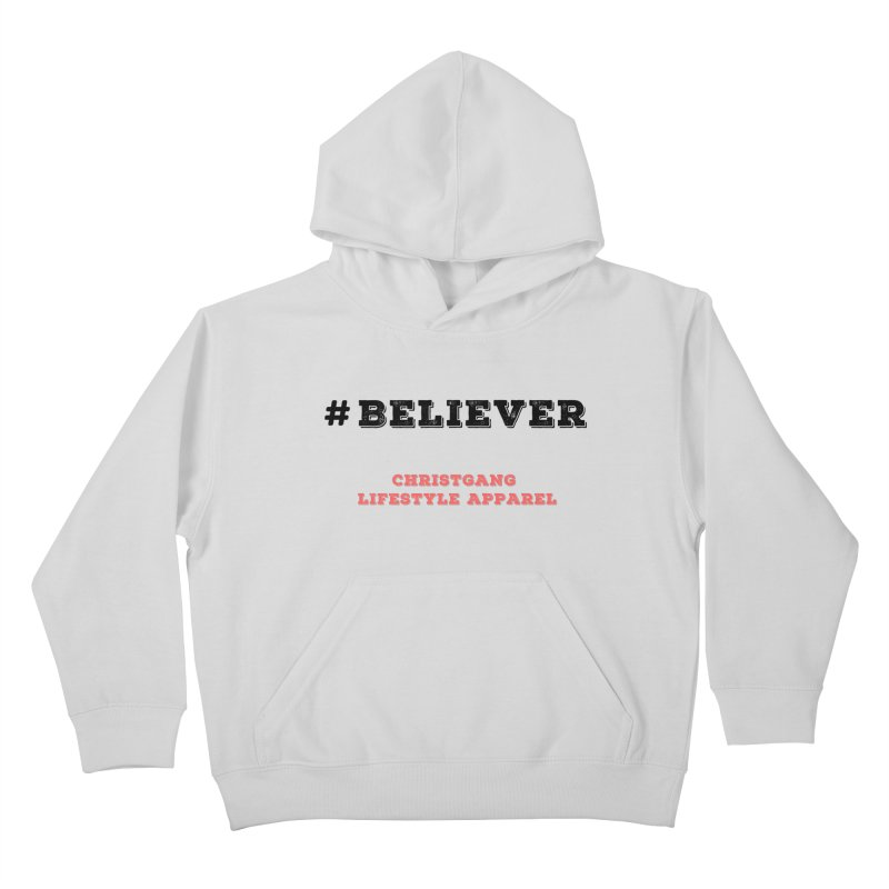 #Believer Kids Pullover Hoody by ChristGang Apparel