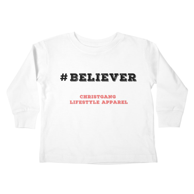 #Believer Kids Toddler Longsleeve T-Shirt by ChristGang Apparel
