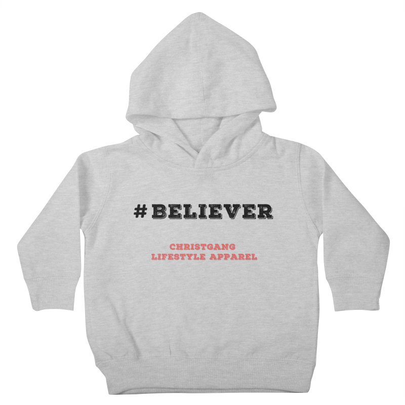 #Believer Kids Toddler Pullover Hoody by ChristGang Apparel