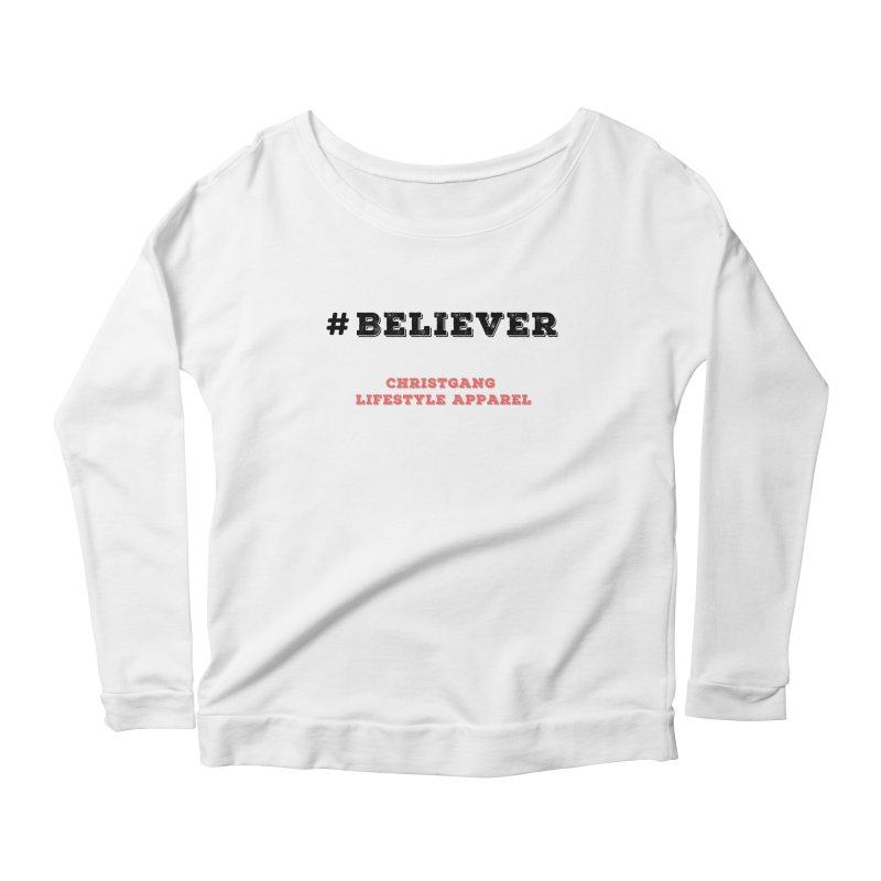 #Believer Women's Scoop Neck Longsleeve T-Shirt by ChristGang Apparel