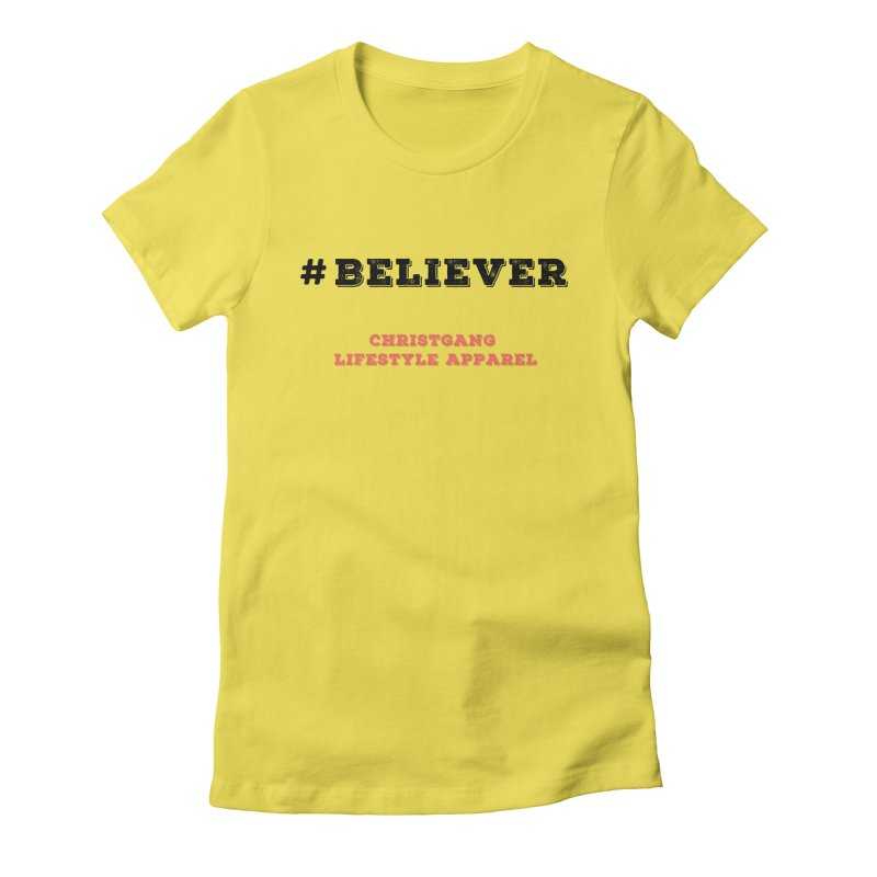 #Believer Women's Fitted T-Shirt by ChristGang Apparel