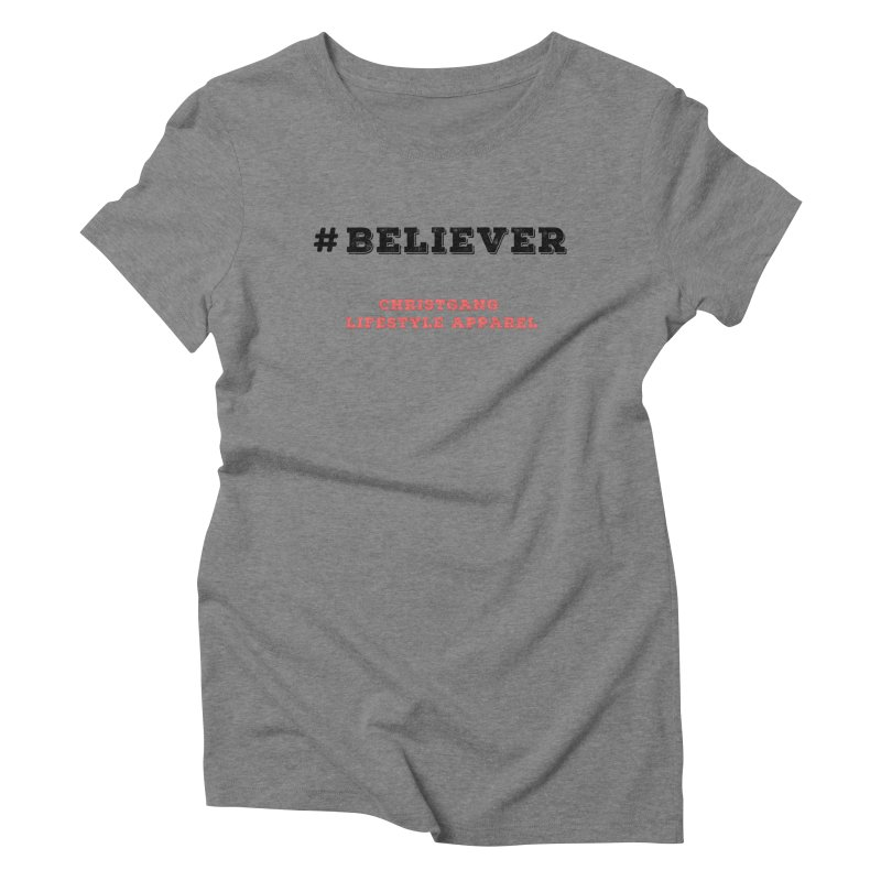 #Believer Women's Triblend T-Shirt by ChristGang Apparel