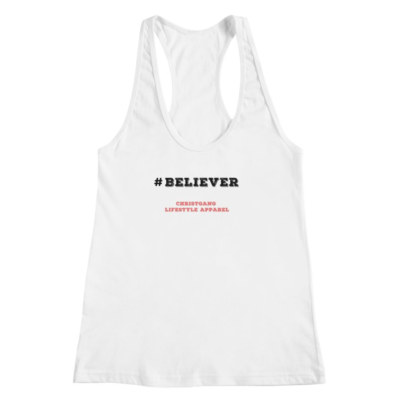 #Believer Women's Racerback Tank by ChristGang Apparel