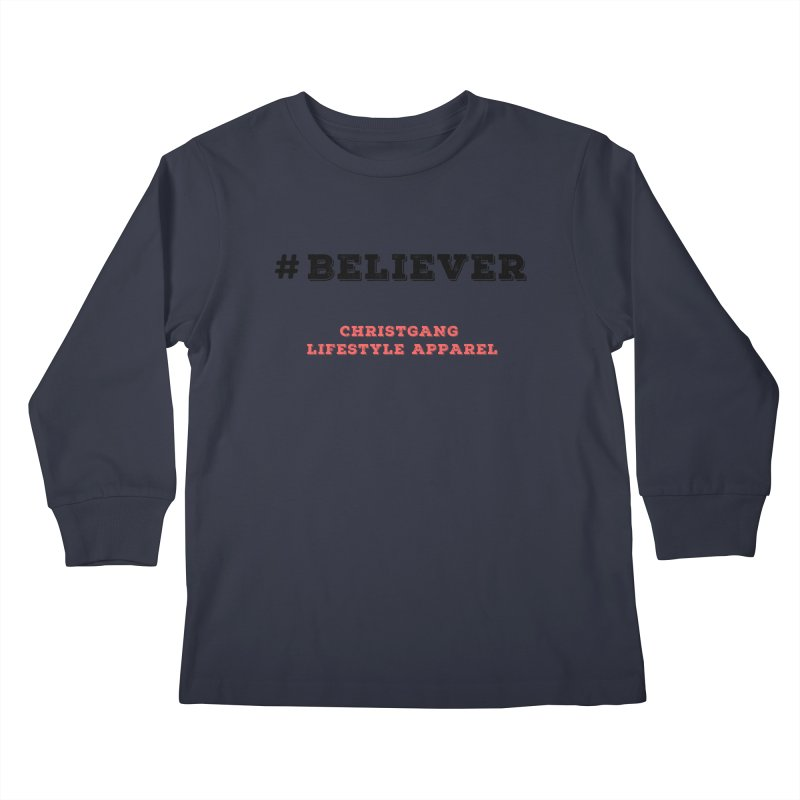 #Believer Kids Longsleeve T-Shirt by ChristGang Apparel