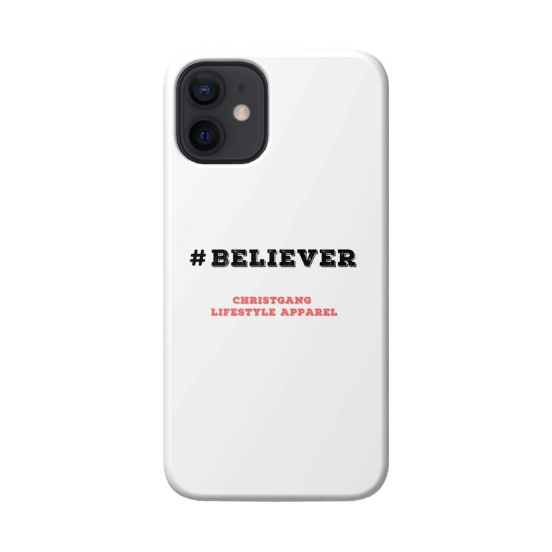 #Believer Accessories Phone Case by ChristGang Apparel