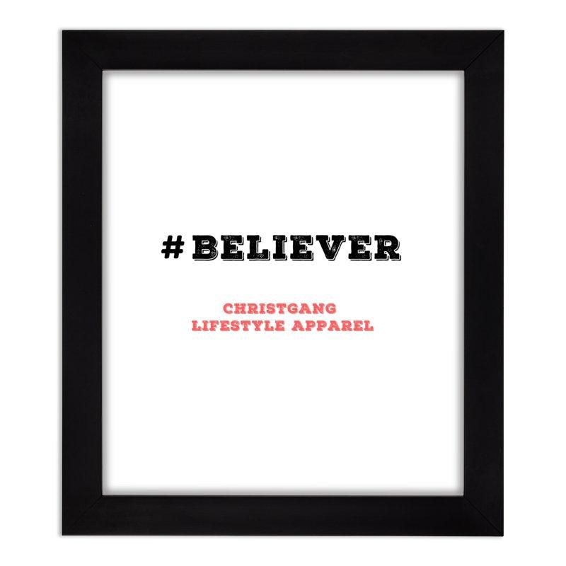 #Believer Home Framed Fine Art Print by ChristGang Apparel