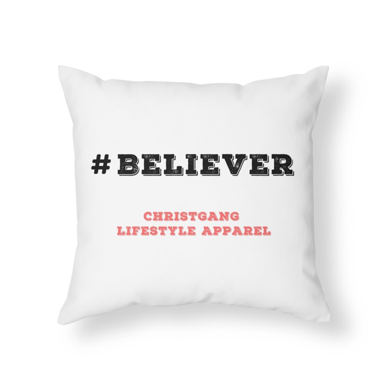 #Believer Home Throw Pillow by ChristGang Apparel