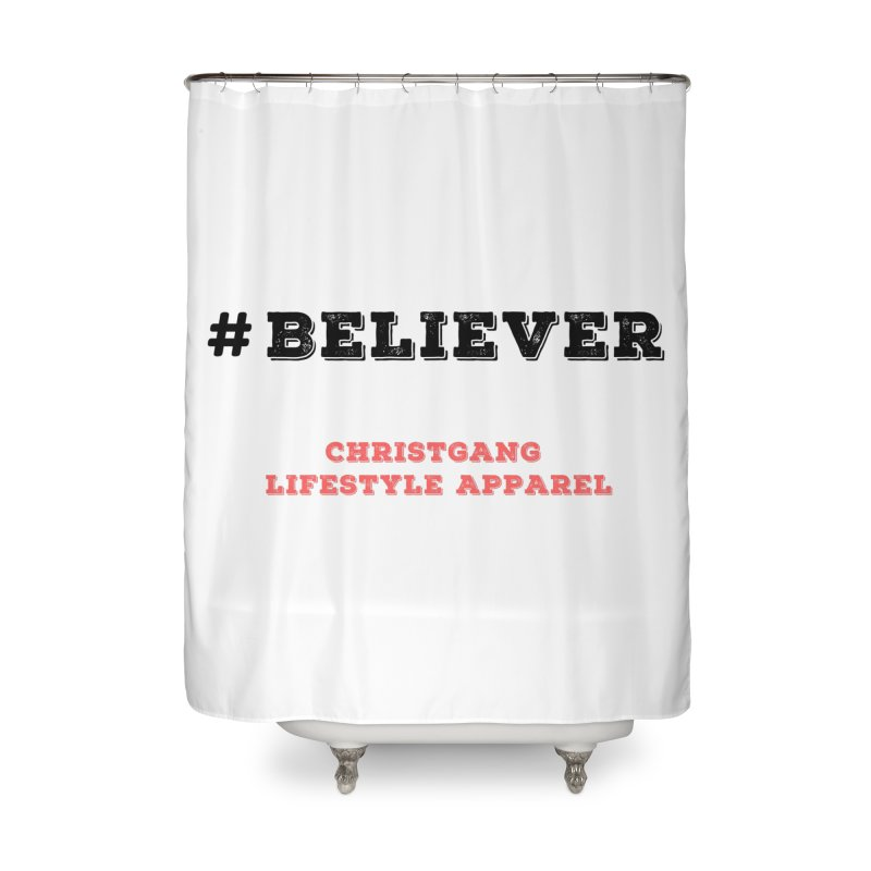 #Believer Home Shower Curtain by ChristGang Apparel