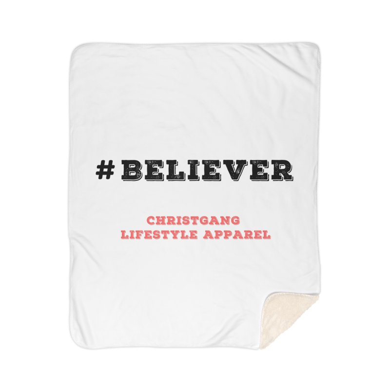 #Believer Home Sherpa Blanket Blanket by ChristGang Apparel