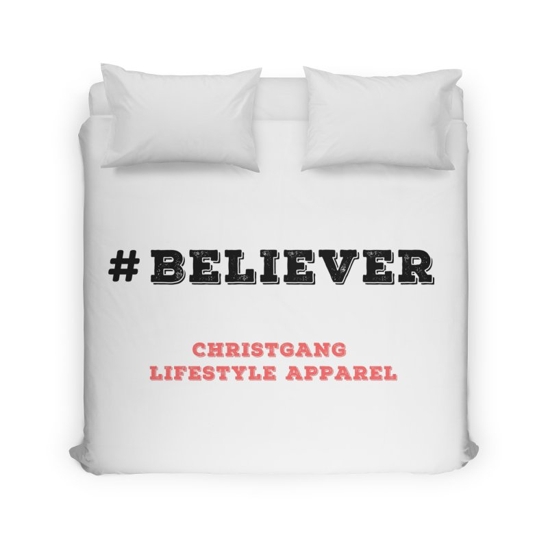 #Believer Home Duvet by ChristGang Apparel