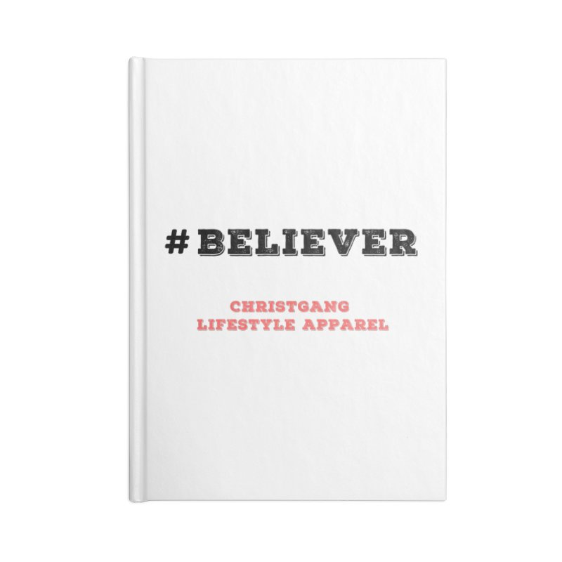 #Believer Accessories Lined Journal Notebook by ChristGang Apparel