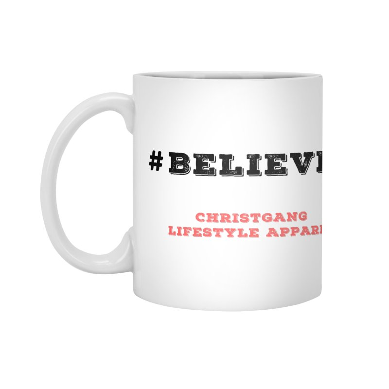 #Believer Accessories Mug by ChristGang Apparel