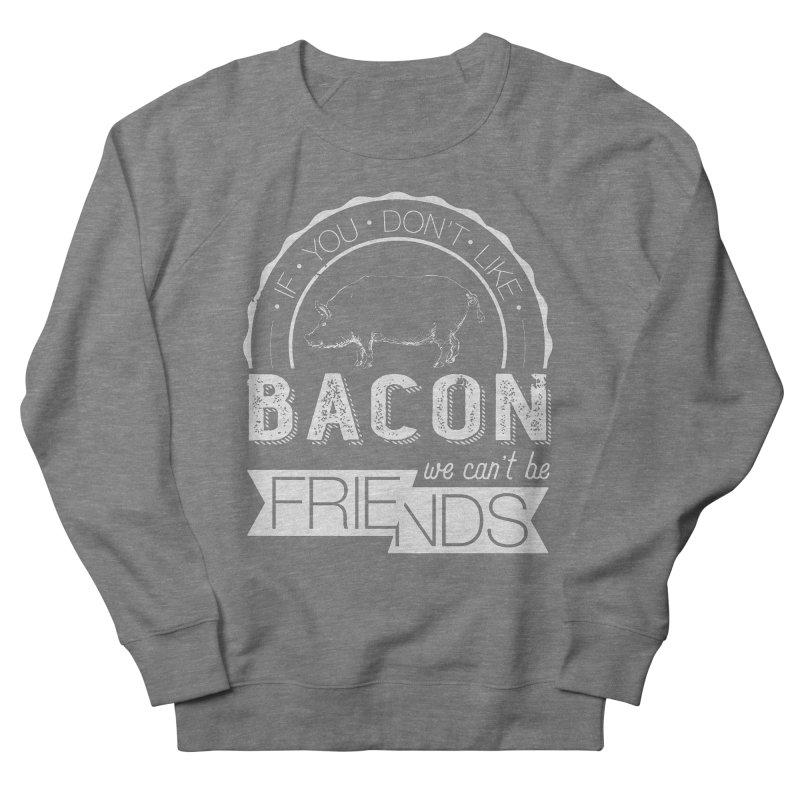 Bacon Friends Women's French Terry Sweatshirt by Christi Kennedy