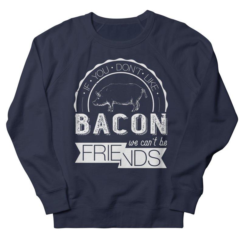 Bacon Friends Women's Sweatshirt by Christi Kennedy