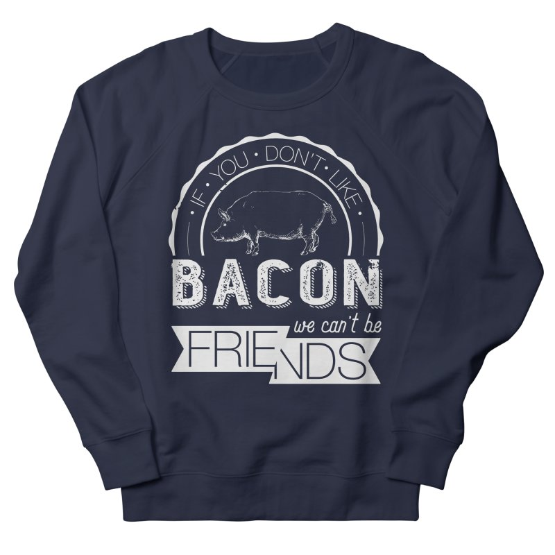 Bacon Friends Men's French Terry Sweatshirt by Christi Kennedy