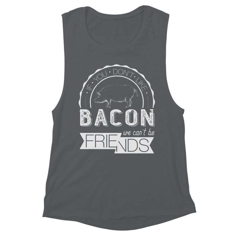 Bacon Friends Women's Muscle Tank by Christi Kennedy