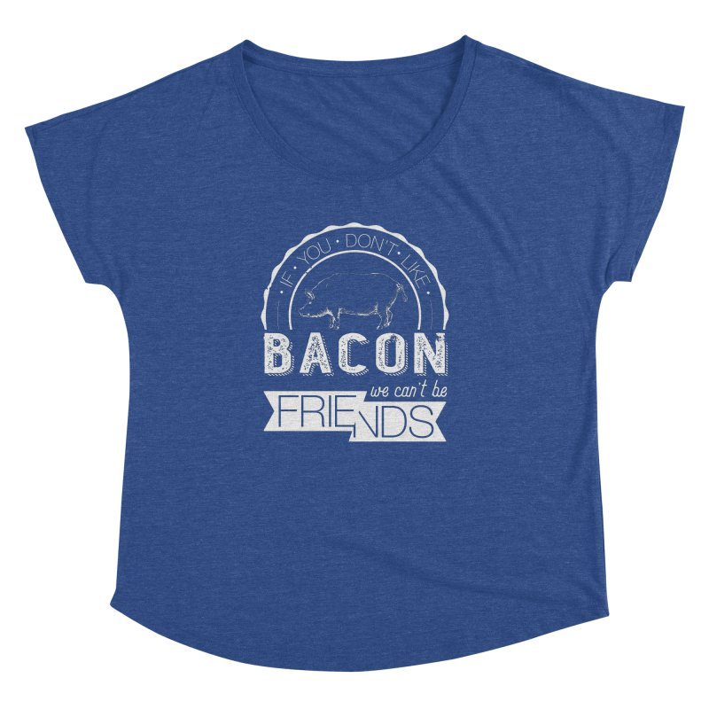 Bacon Friends Women's Dolman by Christi Kennedy