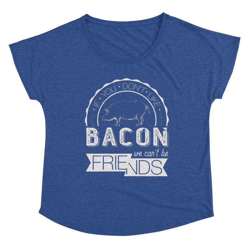 Bacon Friends Women's Dolman Scoop Neck by Christi Kennedy