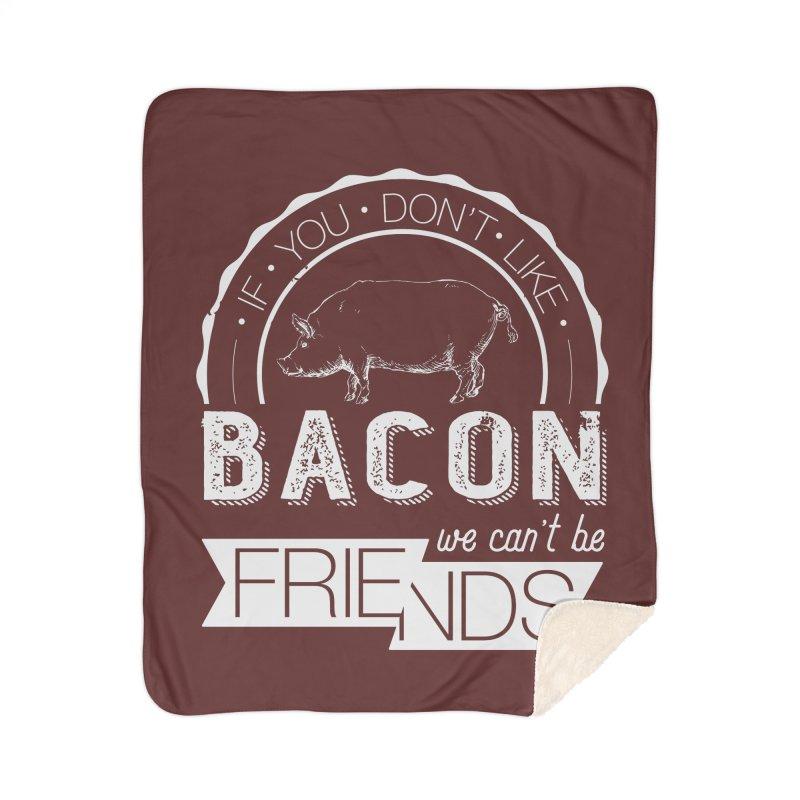 Bacon Friends Home Sherpa Blanket Blanket by Christi Kennedy