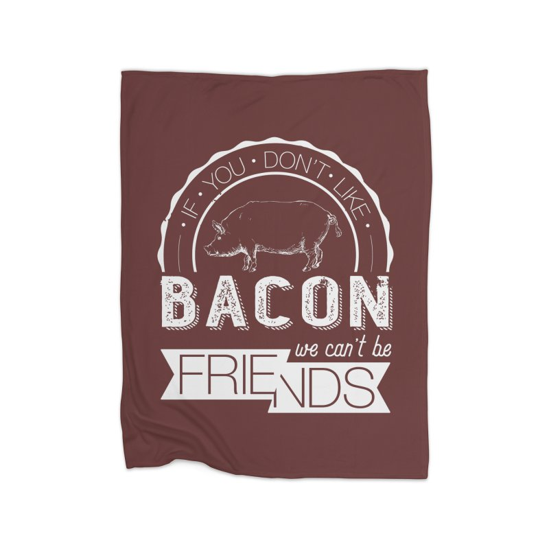 Bacon Friends Home Fleece Blanket Blanket by Christi Kennedy