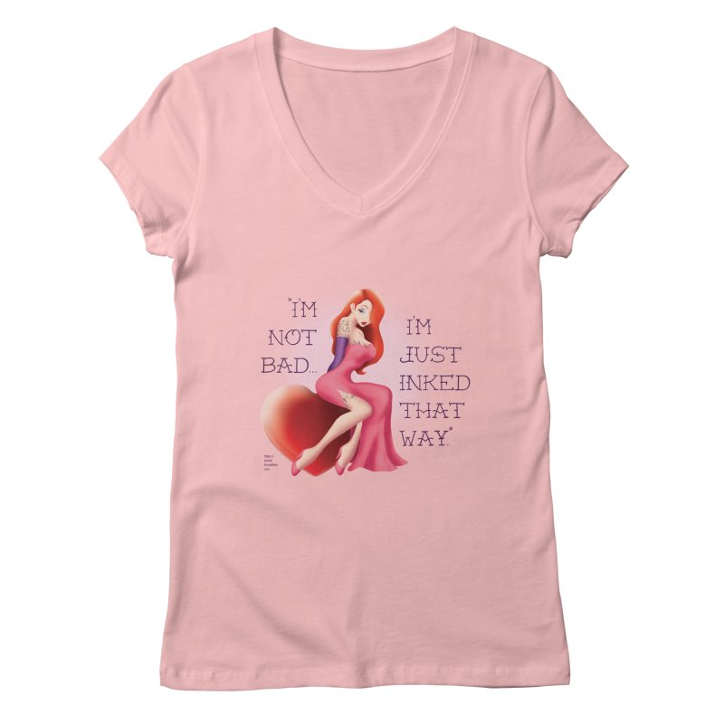 """I'm not bad. I'm just inked that way."" Women's V-Neck by Christi Kennedy"