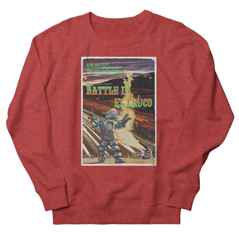 Battle in El Chuco by ChupaCabrales Women's French Terry Sweatshirt by ChupaCabrales's Shop