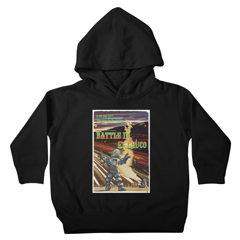 Battle in El Chuco by ChupaCabrales Kids Toddler Pullover Hoody by ChupaCabrales's Shop