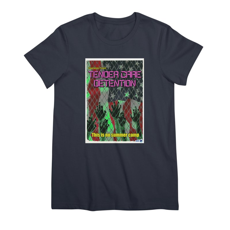 Tender Care Detention by ChupaCabrales Women's Premium T-Shirt by ChupaCabrales's Shop