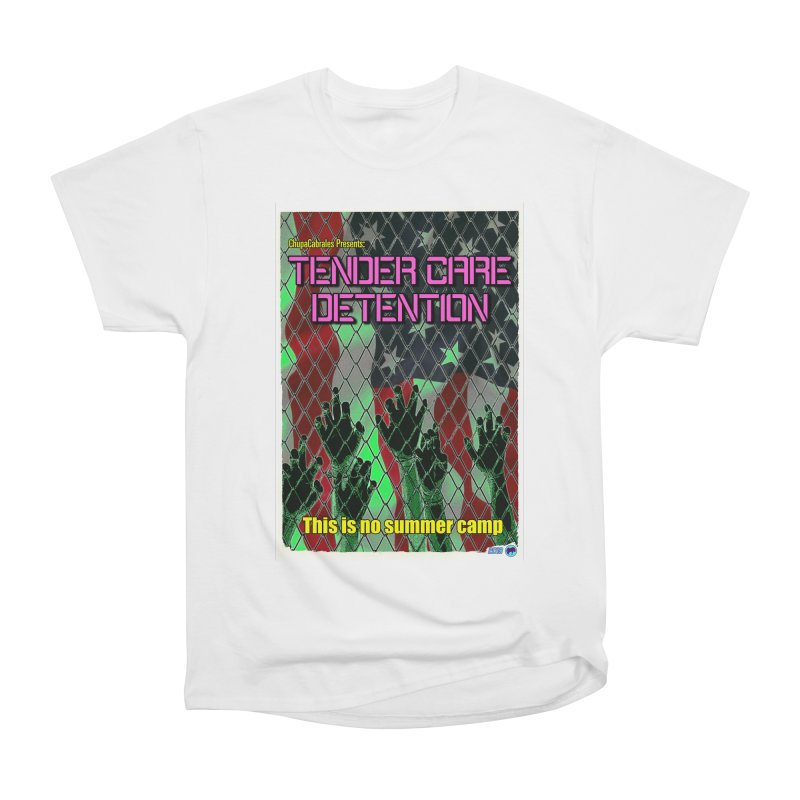 Tender Care Detention by ChupaCabrales Women's T-Shirt by ChupaCabrales's Shop