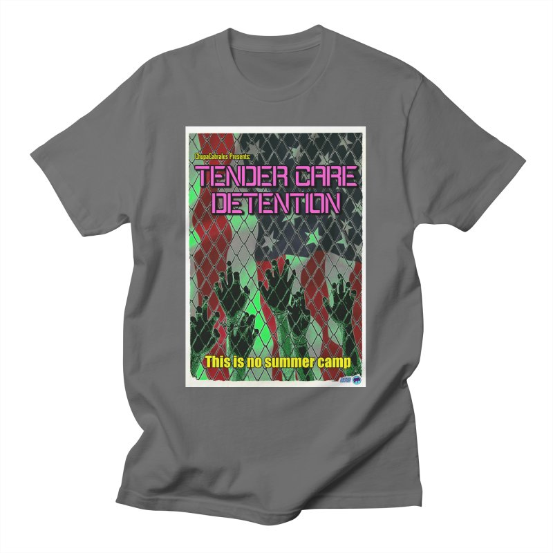 Tender Care Detention by ChupaCabrales Men's T-Shirt by ChupaCabrales's Shop