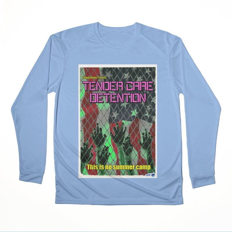 Tender Care Detention by ChupaCabrales Men's Performance Longsleeve T-Shirt by ChupaCabrales's Shop