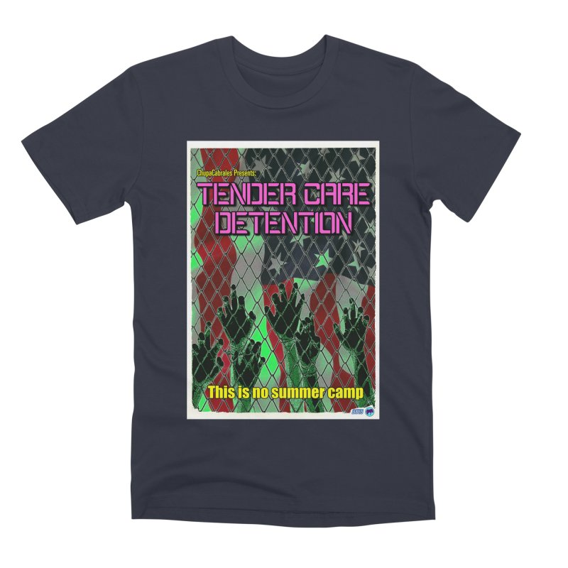 Tender Care Detention by ChupaCabrales Men's Premium T-Shirt by ChupaCabrales's Shop