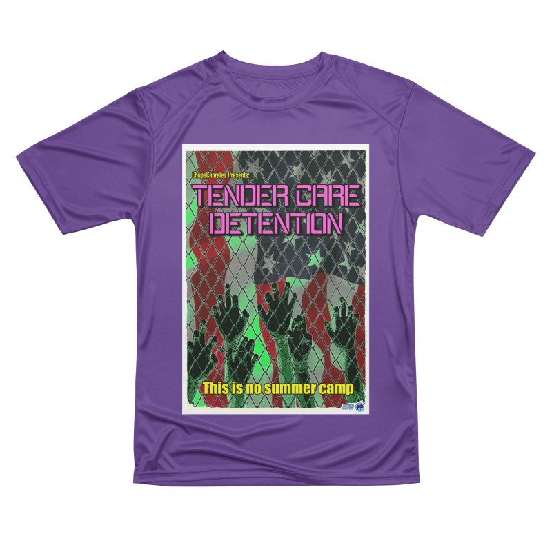 Tender Care Detention by ChupaCabrales Women's Performance Unisex T-Shirt by ChupaCabrales's Shop