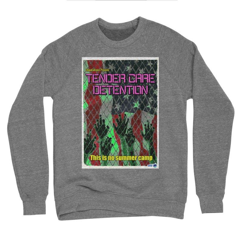 Tender Care Detention by ChupaCabrales Women's Sponge Fleece Sweatshirt by ChupaCabrales's Shop
