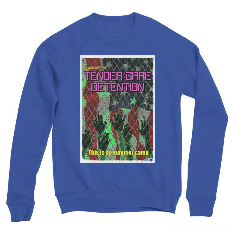 Tender Care Detention by ChupaCabrales Women's Sponge Fleece Sweatshirt by ChupaCabrales's Shop