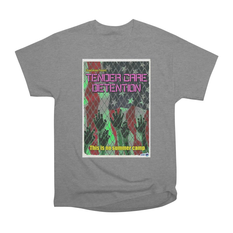 Tender Care Detention by ChupaCabrales Women's Heavyweight Unisex T-Shirt by ChupaCabrales's Shop