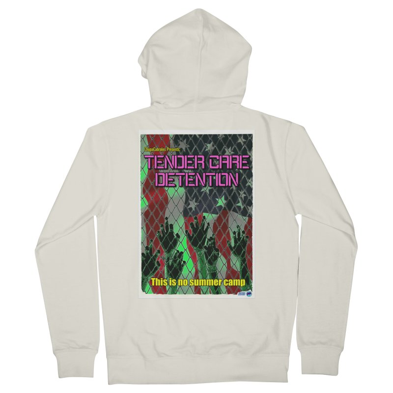 Tender Care Detention by ChupaCabrales Women's French Terry Zip-Up Hoody by ChupaCabrales's Shop
