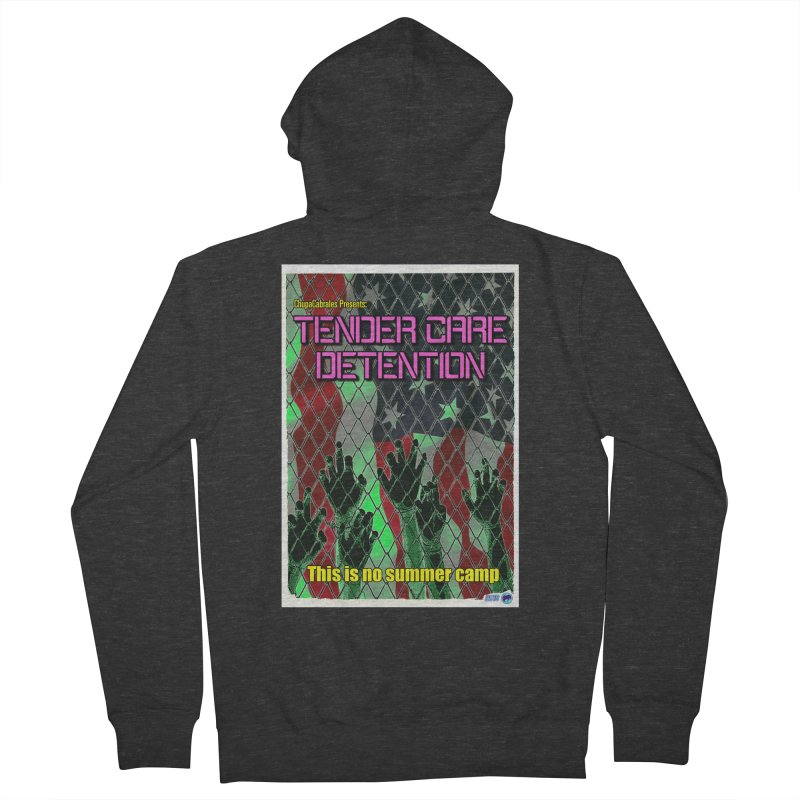 Tender Care Detention by ChupaCabrales Men's French Terry Zip-Up Hoody by ChupaCabrales's Shop