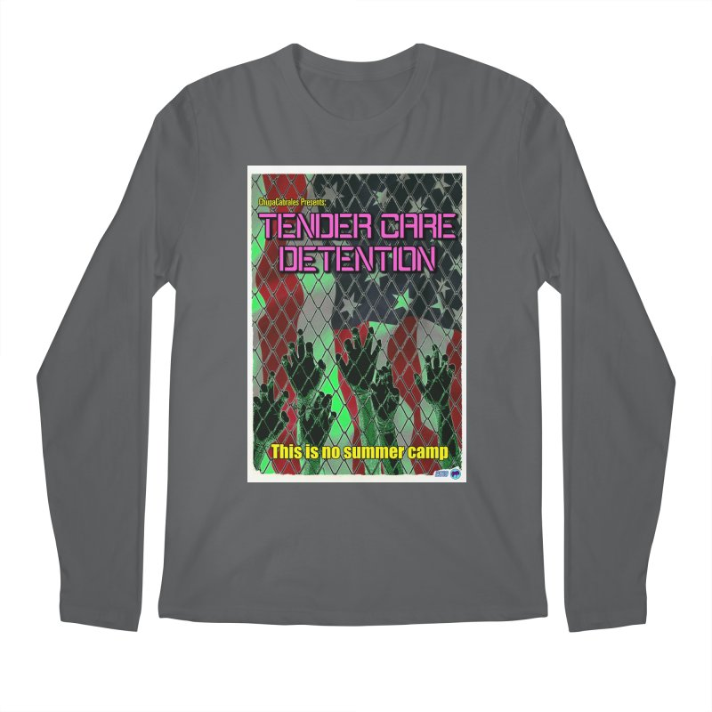 Tender Care Detention by ChupaCabrales Men's Longsleeve T-Shirt by ChupaCabrales's Shop