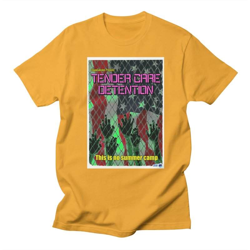 Tender Care Detention by ChupaCabrales Women's Regular Unisex T-Shirt by ChupaCabrales's Shop