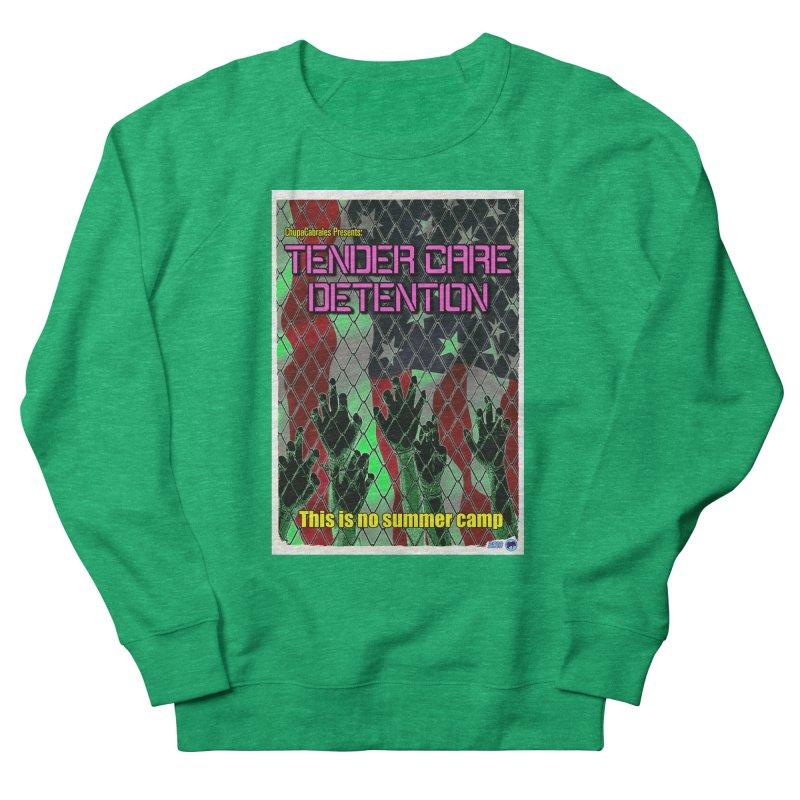 Tender Care Detention by ChupaCabrales Women's Sweatshirt by ChupaCabrales's Shop