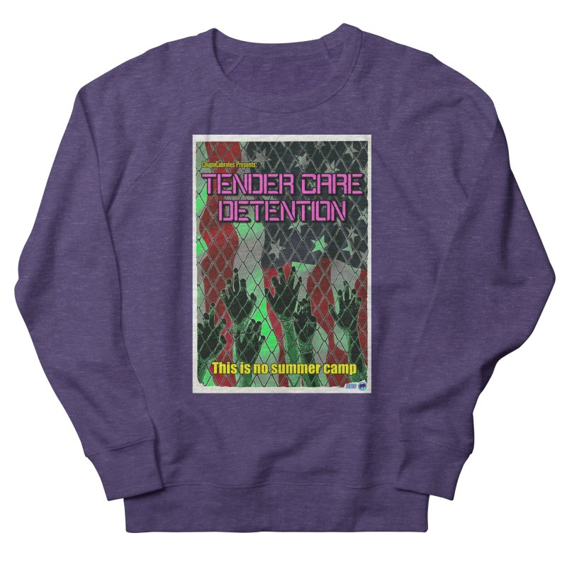 Tender Care Detention by ChupaCabrales Women's French Terry Sweatshirt by ChupaCabrales's Shop
