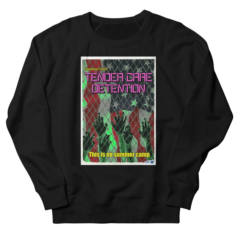 Tender Care Detention by ChupaCabrales Men's French Terry Sweatshirt by ChupaCabrales's Shop